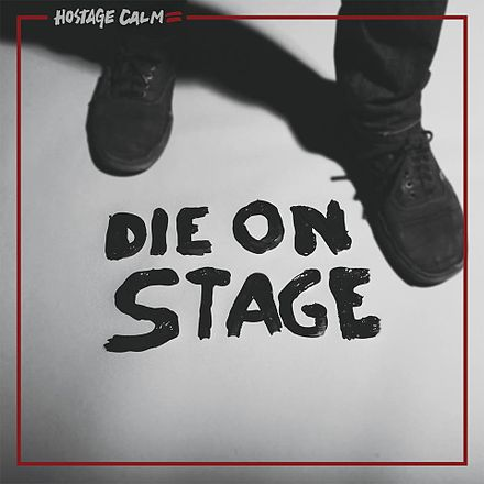 Roe's Best Albums of 2014: #4 – Die On Stage by Hostage Calm