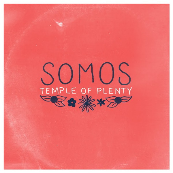 Roe's Best Albums of 2014: #8 – Temple of Plenty by Somos